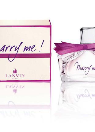 Парфюмированная вода lanvin marry me  30 мл