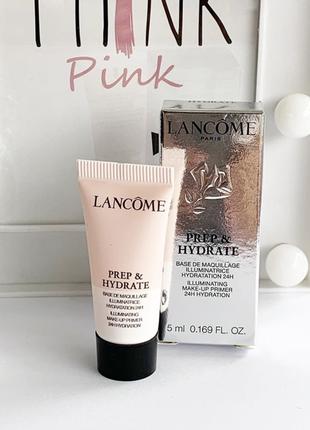 Увлажняющая база под макияж lancome prep & hydrate illuminating