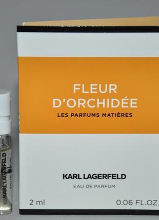 Fleur d'orchidee karl lagerfeld новинка 2019 (пробник)