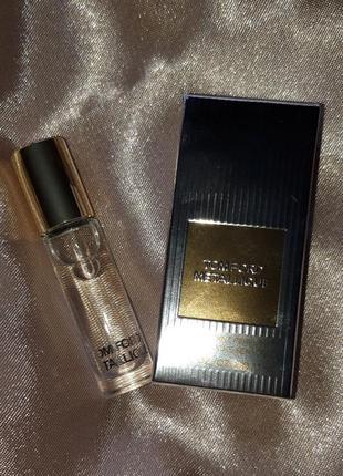 Миниатюра парфюма tom ford metallique 3 ml