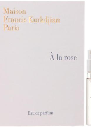 A la rose maison francis kurkdjian_original 3 мл_затест