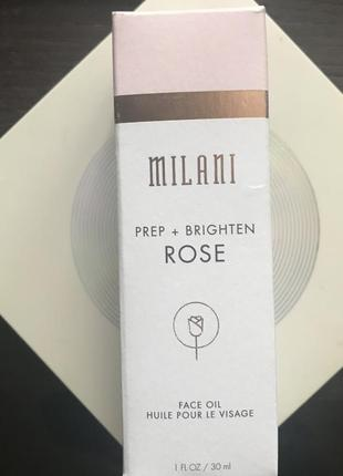 Milani prep+brighten rose масло розы