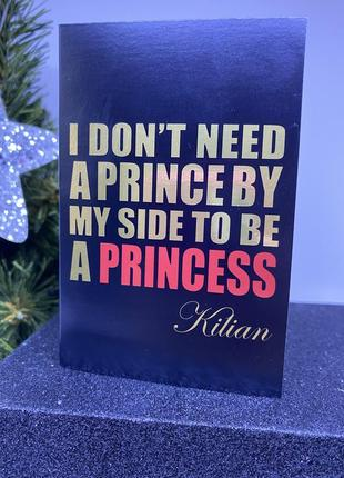 Kilian i don't need a prince by my side to be a princess пробник 1,2 мл