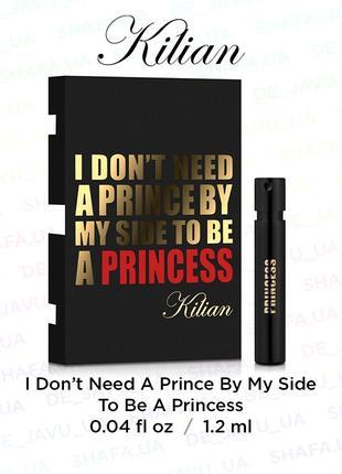 Пробник парфюма kilian i don't need a prince by my side to be a princess