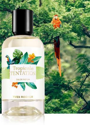 Акція!!парфумована вода «tropicale tentation» ів роше ив роше yves rocher