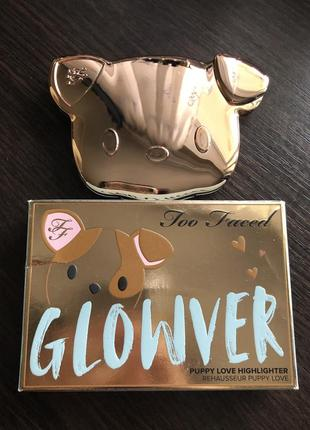 Хайлайтер too faced, glowver puppy love highlighter, оригинал