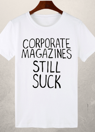 "Футболка ""corporate magazines still suck"" як у курта кобейна"