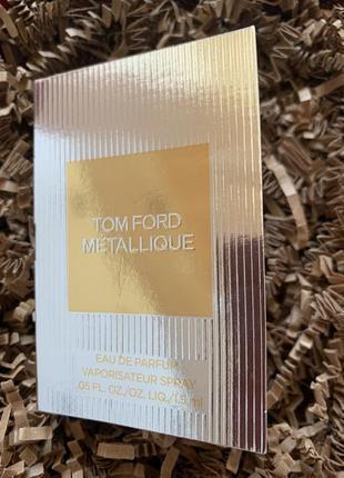 Пробник парфюма tom ford metallique