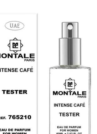 Тестер парфюмированной воды унисекс montale intense cafe60ml