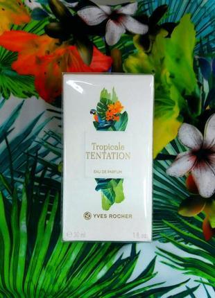Парфюмированная вода tropicale tentation yves rocher ив роше