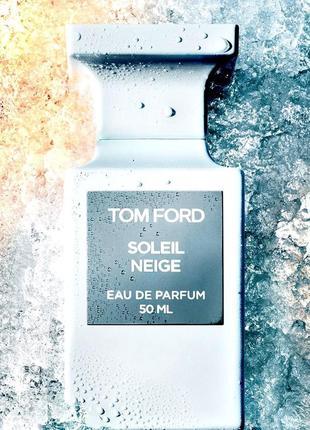 Tom ford soleil neige_original eau de parfum 3 мл затест_парфюм.вода