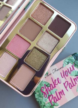 Too faced shake your palm palms eye shadow palette