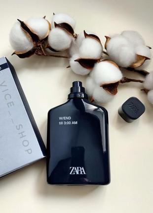 Zara w/end till 3:00 am мужские духи парфюмерия туалетная вода оригинал испания
