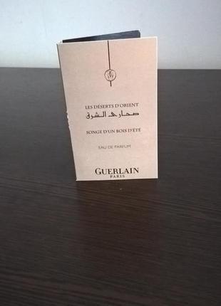 Guerlain songe d'un bois d'ete парфюмированная вода (пробник)1мл