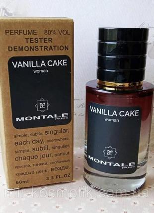 Тестер стойкий montale vanilla cake 60 мл духи унисекс монталь ванила кейк