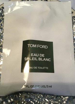 Пробник eau de soleil blanc tom ford 3 мл оригинал!