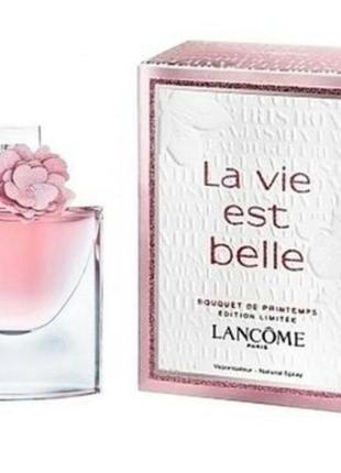 Женский парфюм lancome la vie est belle bouquet de printemps edition limitee 75 мл