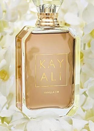 Huda beauty/kayali/vanilla 28/пробник парфумів/ванильный парфюм