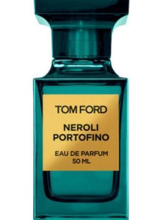 Tom ford neroli portofino нишевый парфюм унисекс из дубая, духи унисекс, свежий аромат