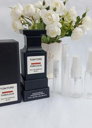 Tom ford fabulous распив духов отливант флакона лухи парфюм