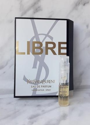 Парфюмированная вода yves saint laurent libre eau de parfum пробник 1.2 мл оригинал