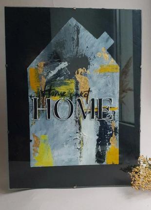 Интерьерная картина,home sweet home, картина маслом,декор на стену