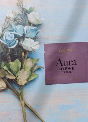 Пробник loewe aura floral