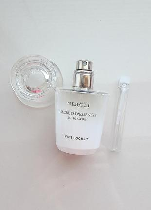 Распив, отливант. пробник на 3 мл - neroli yves rocher - парфюмированная вода. редкость