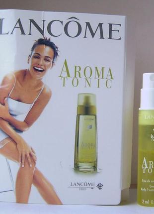 Lancome aroma tonic eau de soin body energisante - 2 мл. (spray) оригінал.