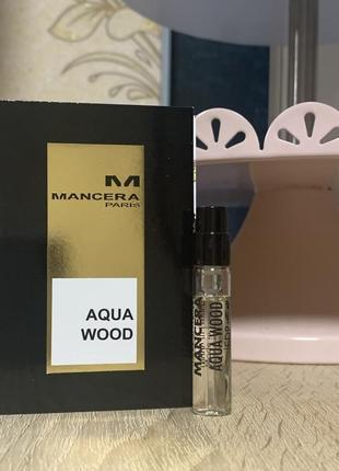Пробник mancera aqua wood 2 мл