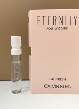 Calvin klein eternity for women eau fresh пробник