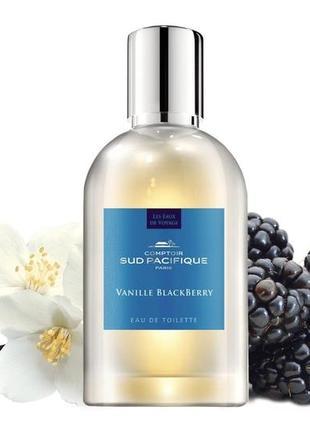 Парфюм vanille blackberry comptoir sud pacifique пробник распив