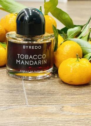 Byredo tobacco mandarin оригинал_extrait de parfum 3 мл затест распив отливанты