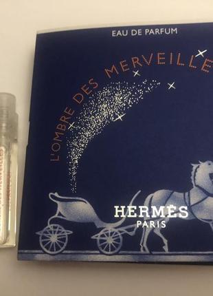 Hermes l'ombre des merveilles пробник парф.вода  2 мл.