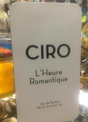 Нишевый парфюм ciro l'heure romantoque