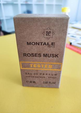 Парфюмированная вода тестер   montale roses musk