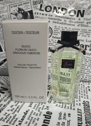"Flora by gucci gracious tuberose 100 ml ""edt"" tester оригинал"