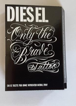 Пробник туалетной воды diesel only the brave tattoo, 1,5 мл, италия