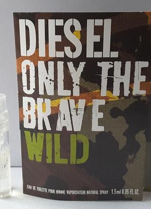 Пробник туалетной воды 1,5 мл diesel only the brave wild diesel, италия