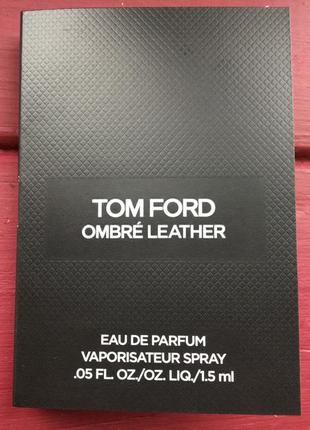 Tom ford ombre leather пробник 1,5 мл
