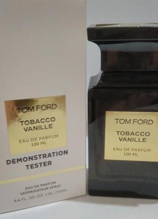 Tom ford tobacco vanille тестер 100мл парфюм