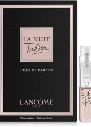 Lancome la nuit tresor, парфюмированая вода, пробник, 1,2 ml, оригинал.