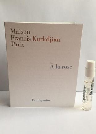 Пробник аромата  maison francia kurkdjian  a la rose